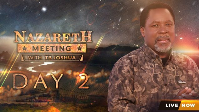 NAZARETH MEETING WITH TB JOSHUA | DAY 2